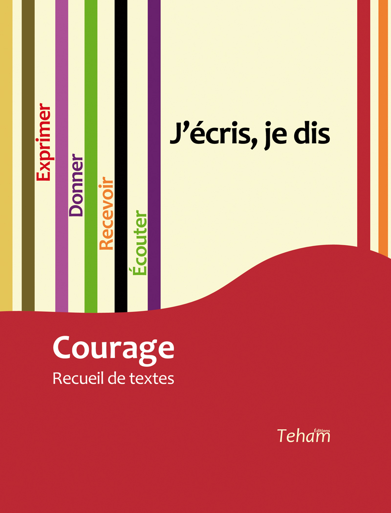 J'écris, je dis, Courage